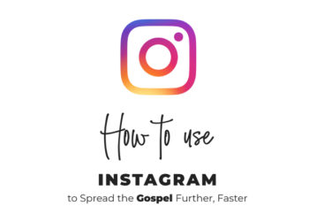 5 Ways to Use Instagram to Spread the Gospel Further, Faster